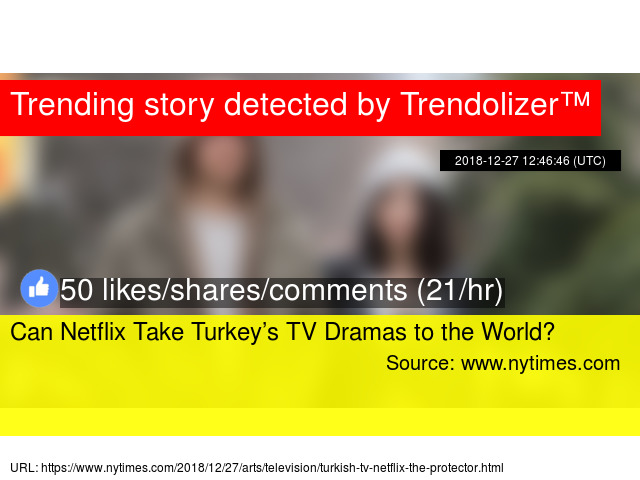 Can Netflix Take Turkey's TV Dramas to the World?