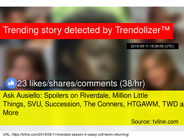 Ask Ausiello: Spoilers on Riverdale, Million Little Things