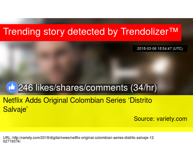 Netflix Adds Original Colombian Series 'Distrito Salvaje'